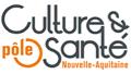 Pôle Culture & Santé en Nouvelle-Aquitaine